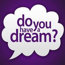 do you have a dream